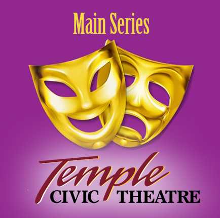 Temple Civic Theatre Main Series