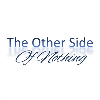 The Other Side of Nothing